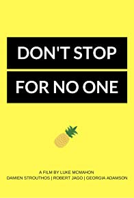 Primary photo for Don't Stop for No One