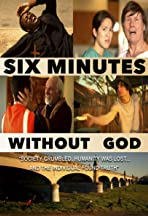 Six Minutes Without God