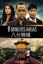 8 Minutes Ahead