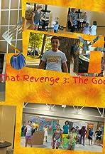 That Revenge 3: The Good Life