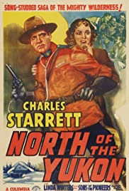 North of the Yukon (1939) Poster - Movie Forum, Cast, Reviews