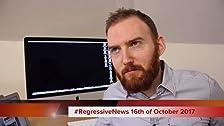 #RegressiveNews: 16th of October 2017