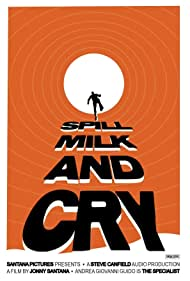 Spill Milk and Cry (2019)