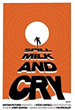 Spill Milk and Cry