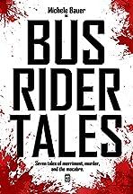 Bus Rider Tales