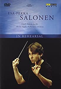 In Rehearsal: Esa-Pekka Salonen with the Los Angeles Philharmonic Orchestra