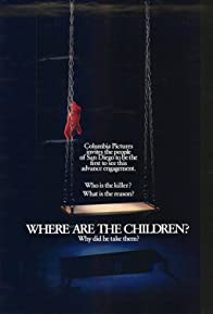 Primary photo for Where Are the Children?