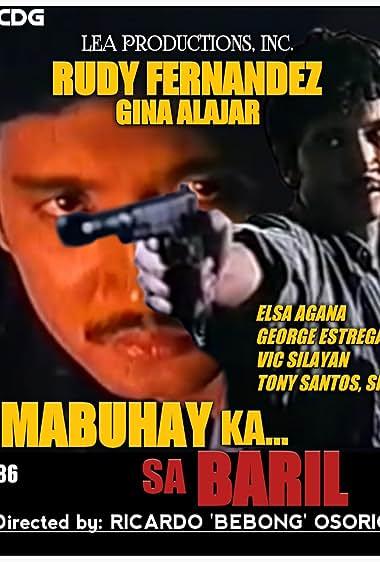 Watch Mabuhay Ka Sa Baril (1986)