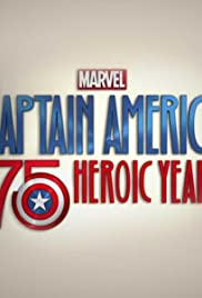 Marvel's Captain America: 75 Heroic Years(2016) Poster - Movie Forum, Cast, Reviews