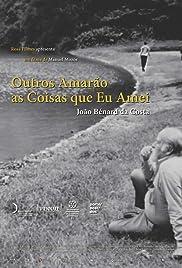 João Bénard da Costa: Outros Amarão as Coisas que eu Amei Poster