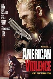 American Violence(2017) Poster - Movie Forum, Cast, Reviews