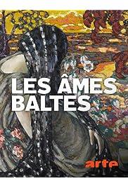 Les âmes baltes: Arts, légendes et paysages