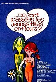 Mais Ou Sont Passees Les Jeunes Filles En Fleurs 1975 Imdb