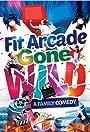 Fit Arcade Gone Wild