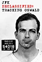 JFK Declassified: Tracking Oswald