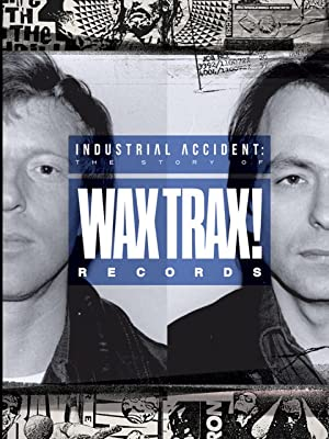 Where to stream Industrial Accident: The Story of Wax Trax! Records