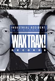 Industrial Accident: The Story of Wax Trax! Records (2018) 1080p