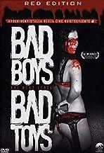 Bad Boys Bad Toys
