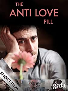 Watch latest movie trailers free The Anti Love Pill [480x854]