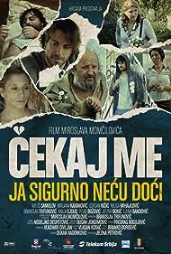 Cekaj me, ja sigurno necu doci (2009)