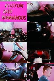 Kustom Kar Kommandos Poster - Movie Forum, Cast, Reviews