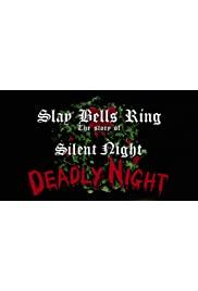Slay Bells Ring: The Story of Silent Night, Deadly Night