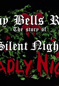 Primary photo for Slay Bells Ring: The Story of Silent Night, Deadly Night