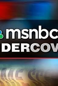 MSNBC Undercover (2007)