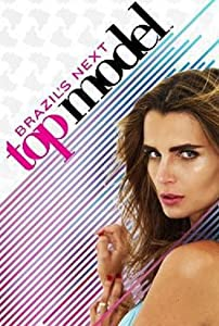 Movie to watch online for free Brazil's Next Top Model by none [Quad]