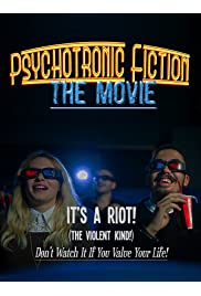 Psychotronic Fiction The Movie