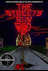 The Streets Run Red (2017)