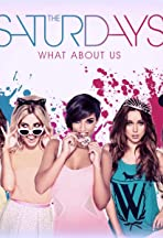 The Saturdays: What About Us