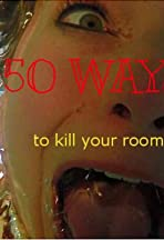 50 Ways to Kill Your Roommate