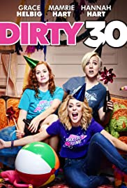 Dirty 30 free on flixtor