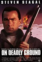 On Deadly Ground (1994) Poster