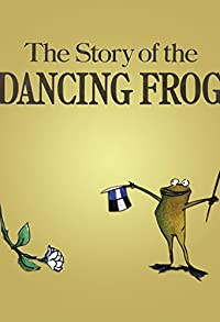 Primary photo for The Story of the Dancing Frog