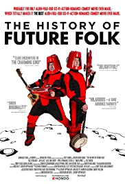 The History of Future Folk (2012) Poster - Movie Forum, Cast, Reviews