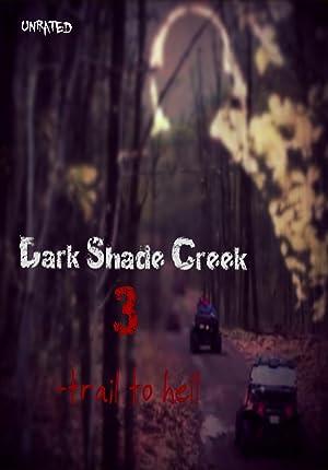 Dark Shade Creek 3: Trail to Hell