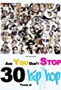 And You Don't Stop: 30 Years of Hip-Hop (2004) Poster