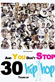 And You Don't Stop: 30 Years of Hip-Hop Poster