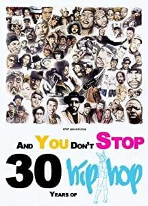 Can you download google movies And You Don't Stop: 30 Years of Hip-Hop [2048x1536]
