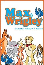 Max & Wrigley