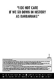Îmi este indiferent daca în istorie vom intra ca barbari