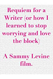 Requiem for a Writer (Or How I Learned to Stop Worrying and Love the Block)