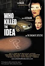 Who Killed the Idea?