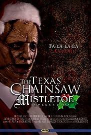 The Texas Chainsaw Mistletoe Poster