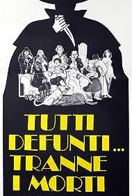 Tutti defunti... tranne i morti (1977) Poster - Movie Forum, Cast, Reviews