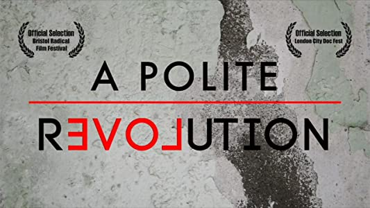 Watch play online movies A Polite Revolution UK [UHD]