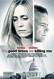 The Good Times Are Killing Me Poster