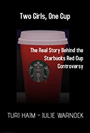 Two Girls One Cup The Real Story Behind Starbucks Red Controversy Poster